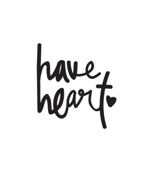 Words 08 : Have Heart